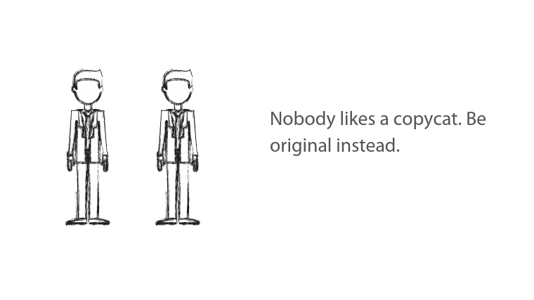 Image: sub header title text Nobody likes a copycat. Be original instead.