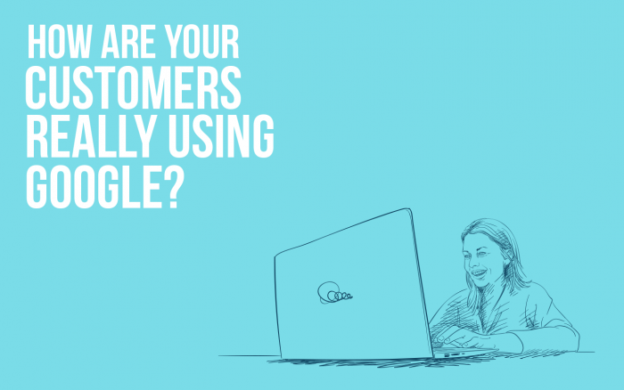 How your customers are really using google