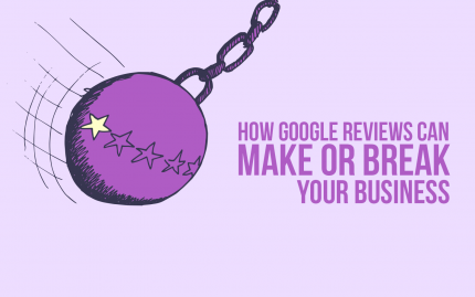 2018 03 08 How Google Reviews Can Make Or Break Your Business