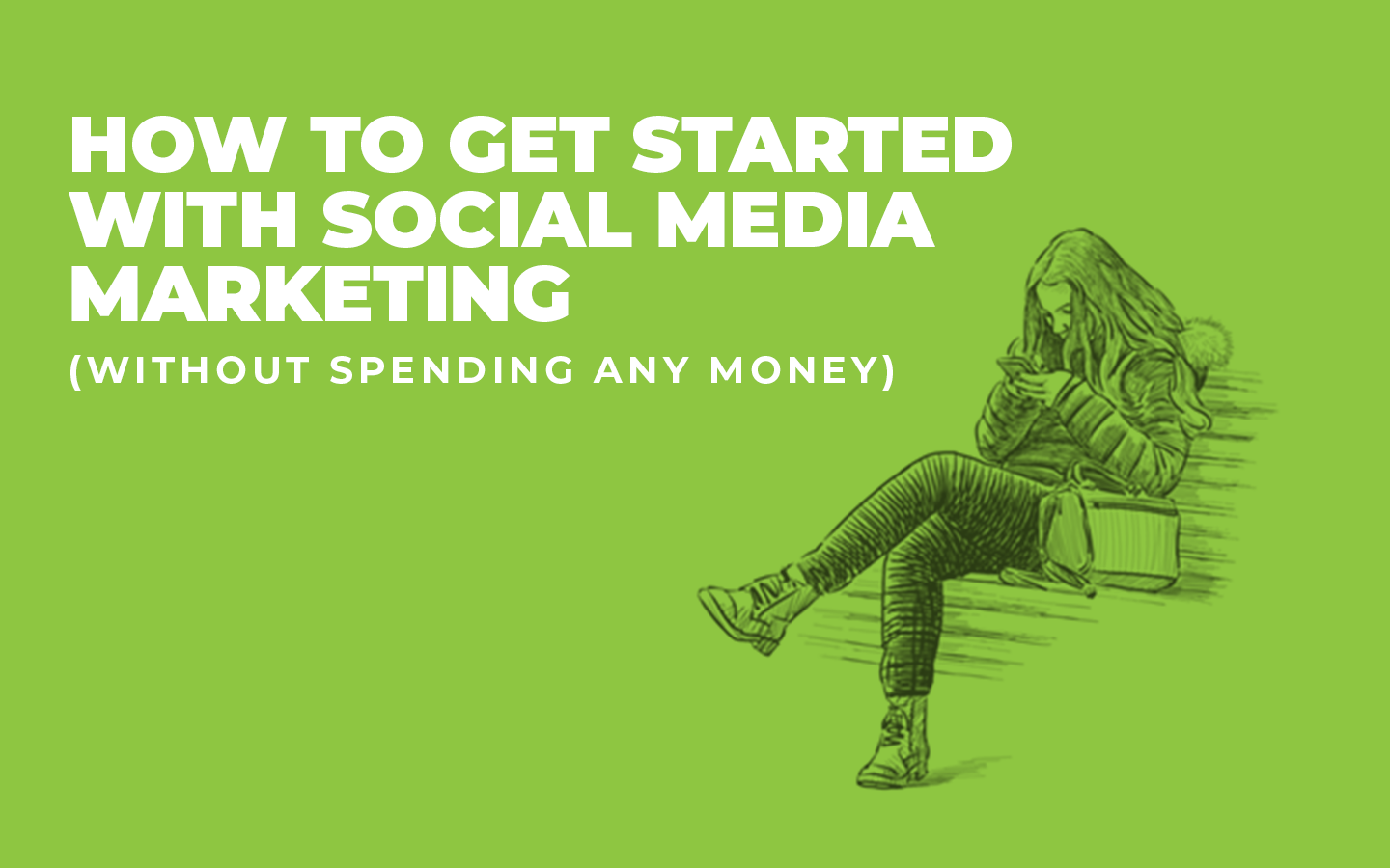 2018.5.11 How To Get Started On Social Media Marketing Without Spending Any Money