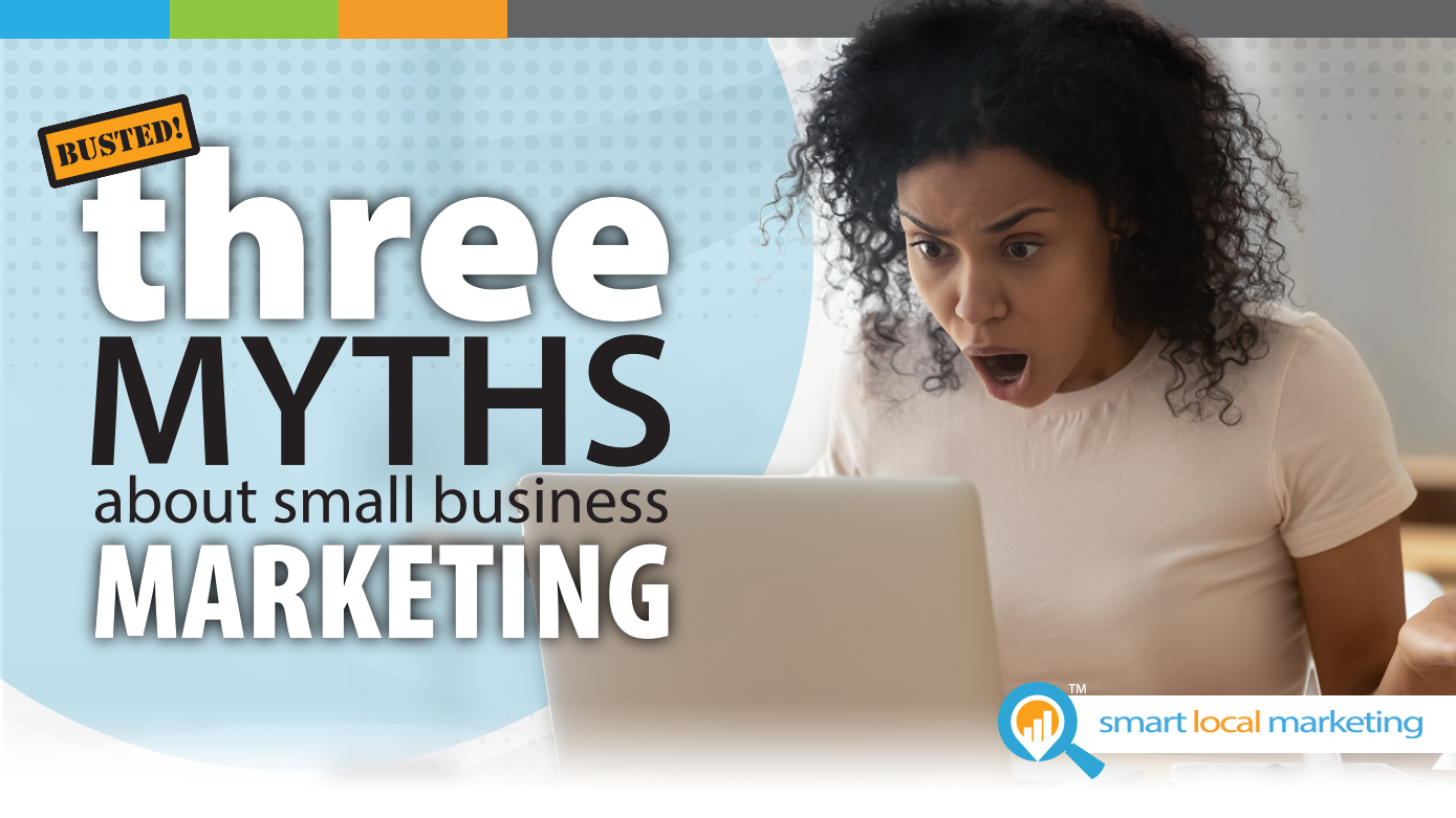 Blog title graphic Busted! 3 Myths about small business marketing