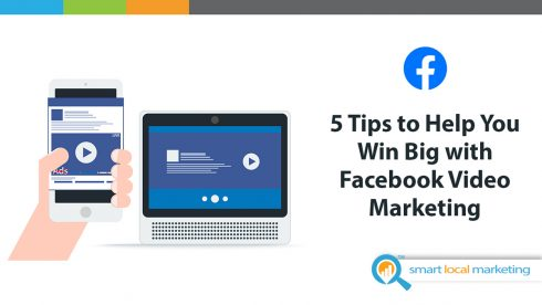 5 Tips To Help You Win Big With Facebook Video Marketing