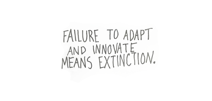 failure to adapt and innovate means extinction