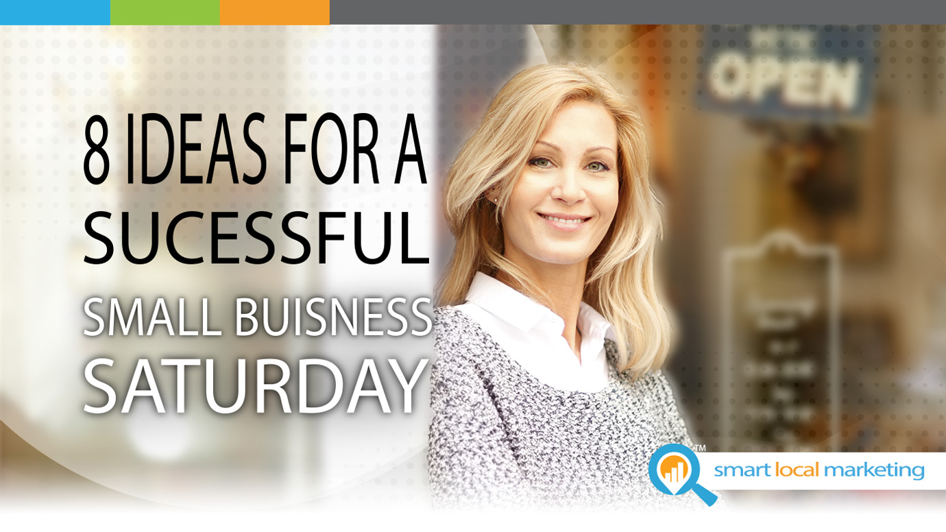 8 Ideas For A Successful Small Buisness Saturday
