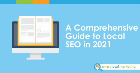 A Comprehensive Guide To Local Seo In 2021