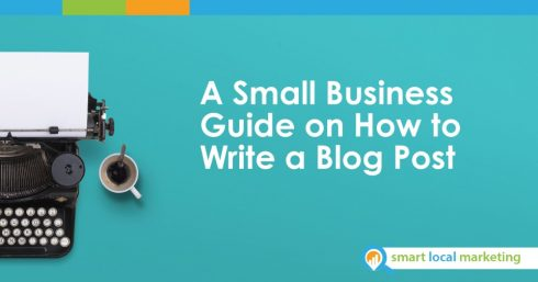A Small Business Guide On How To Write A Blog Post