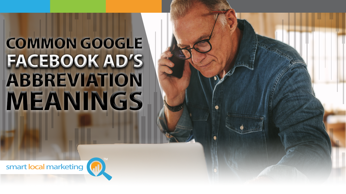 Common Google & Facebook Ad's Abbreviation Meanings
