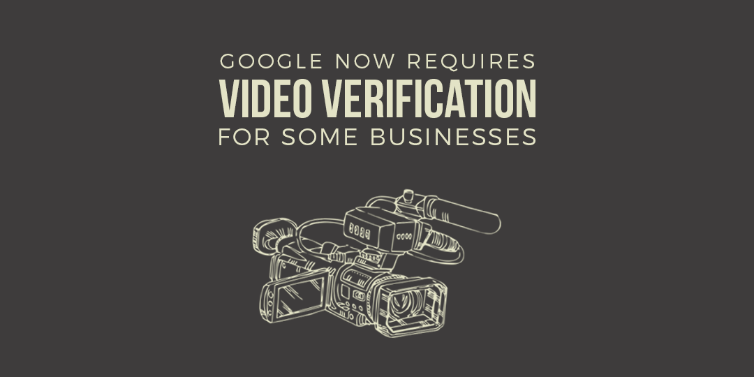 google requires video verification for some businesses