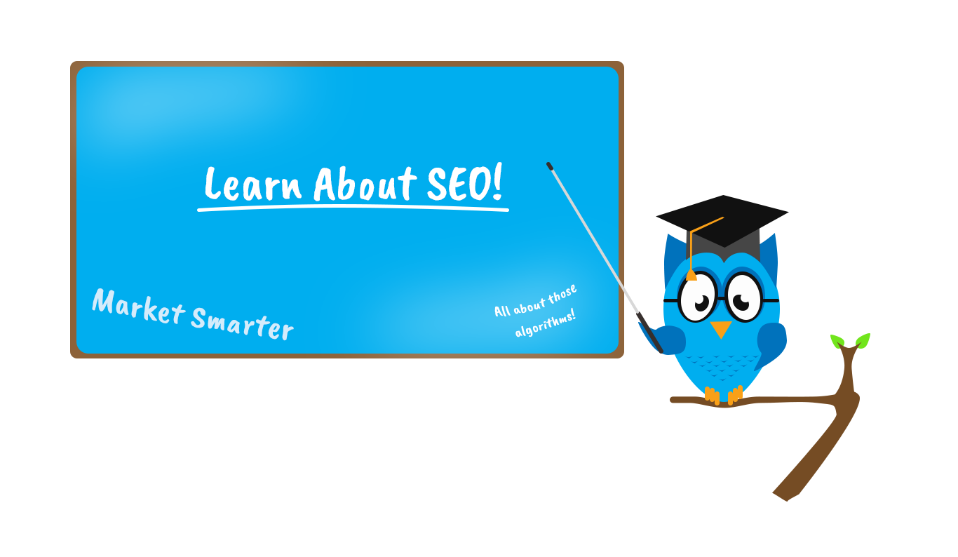 Image: blue owl in graduation cap perched on tree branch, holding pointer and points to blue board with text learn about SEO, market smarter, and all about the algorithms