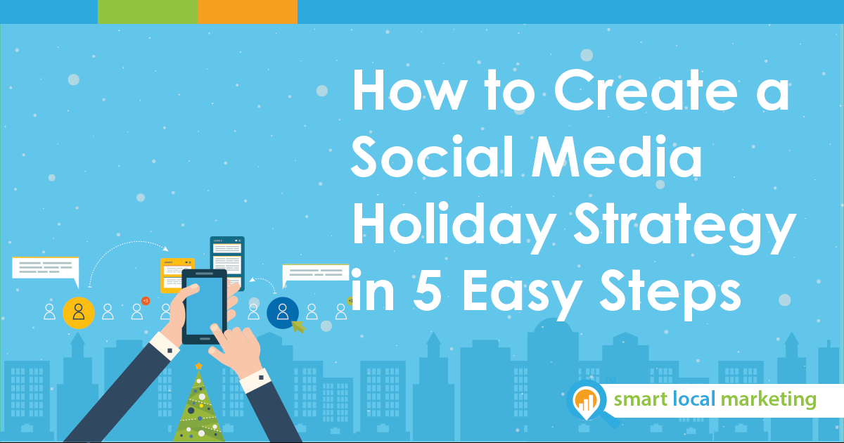 How To Create A Social Media Holiday Strategy In 5 Easy Steps