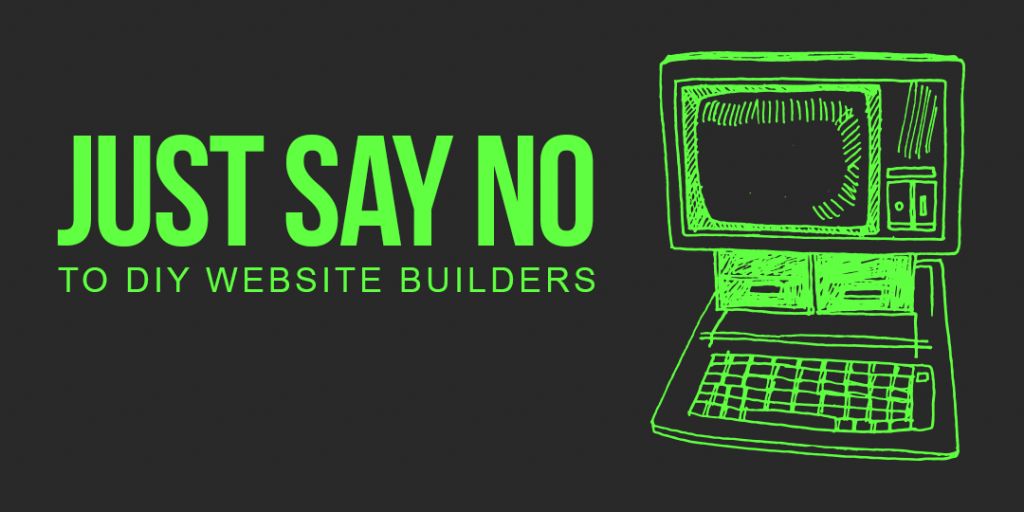 just say no to diy website builders
