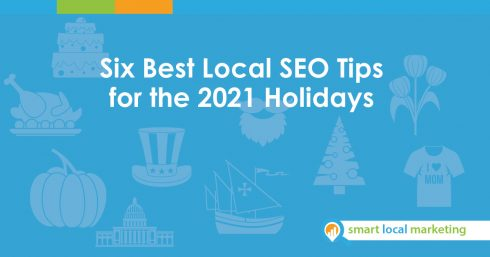 Six Best Local Seo Tips For The 2021 Holidays