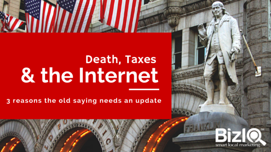 Death, taxes and the internet