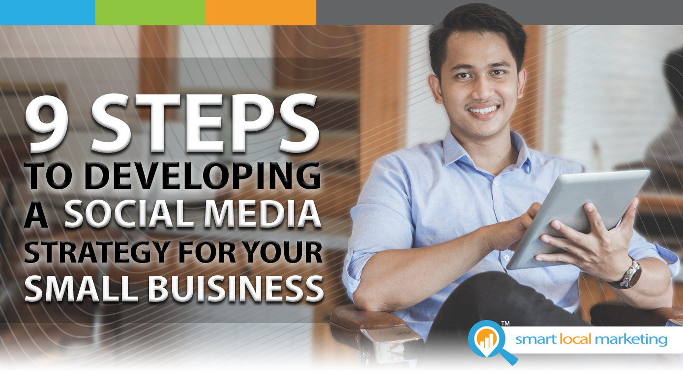 9 Steps to Developing a Social Media Marketing Strategy