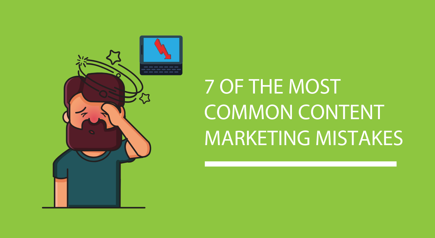 Seven Common Content Marketing Mistakes