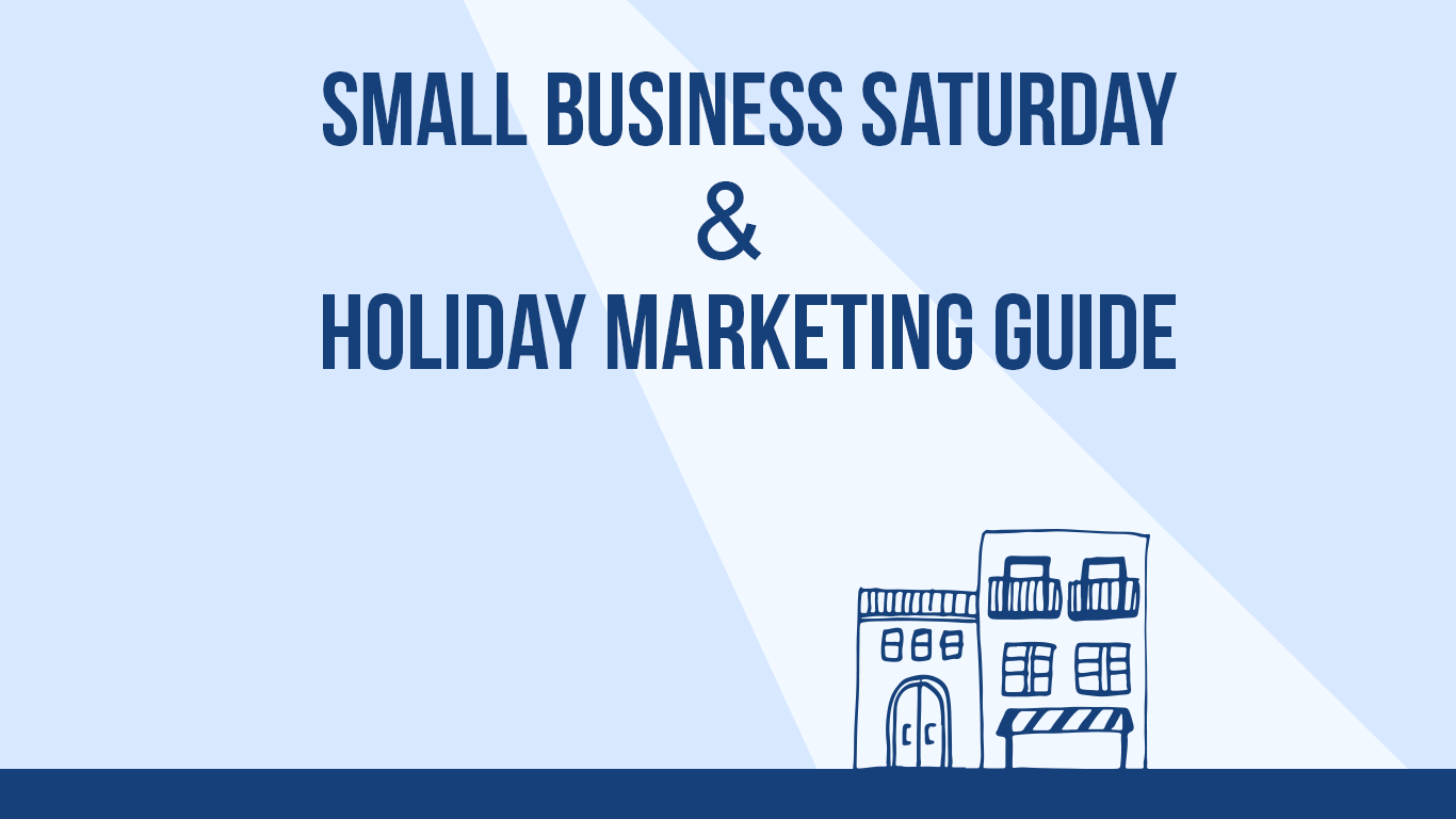 blog title graphic 2017 guide to small business saturday and holiday marketing
