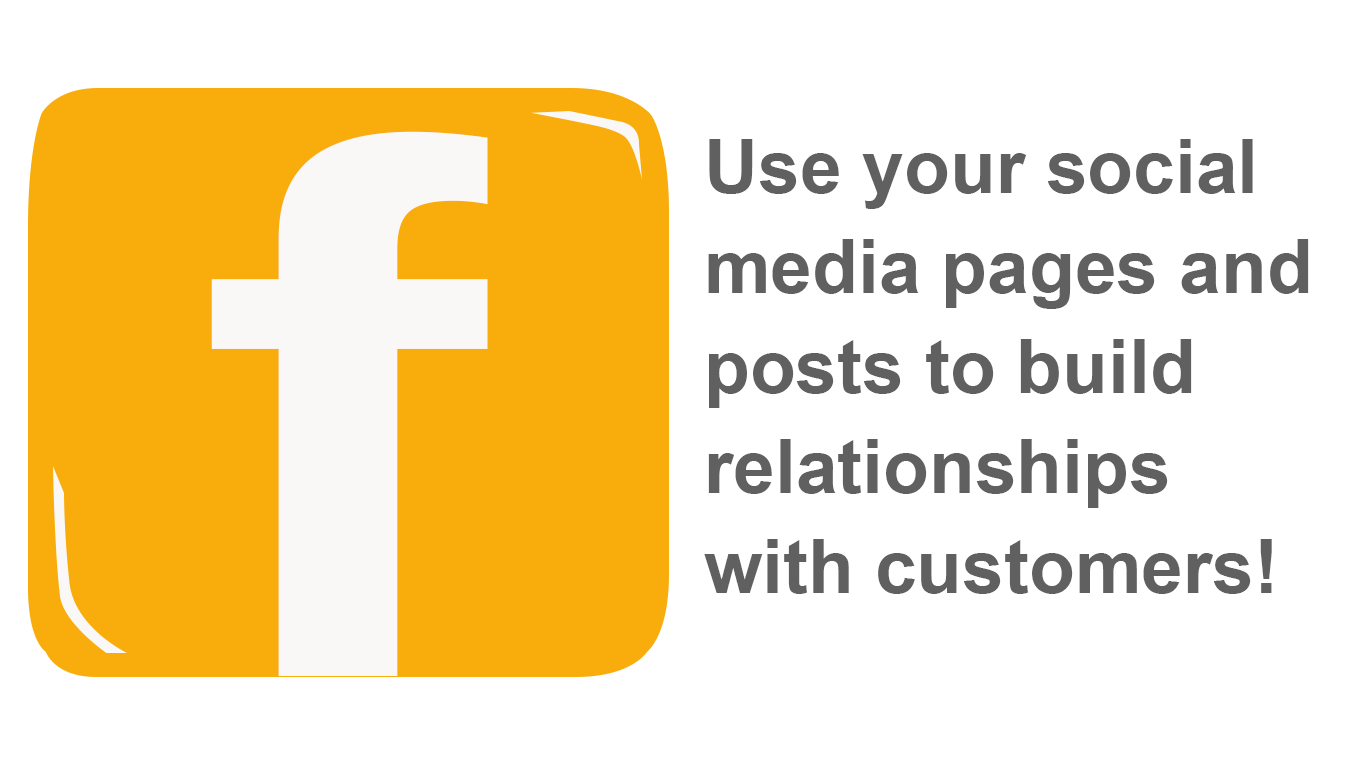 In-line graphic Facebook logo text reads use your socal media pages and posts to build relationships with customers!