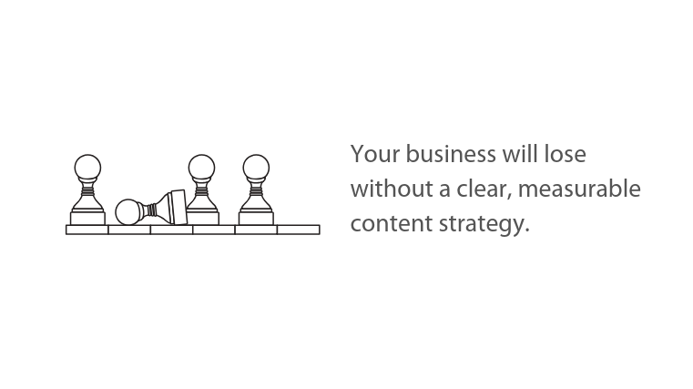 Image: 4 chess pawns with sub header title text Your business will lose without a clear, measurable content strategy