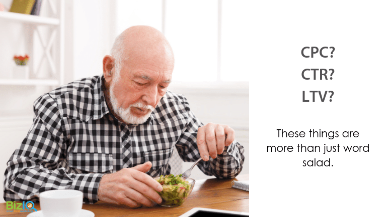 A balding grandfatherly man in a black and white plaid shirts sits eating a plain salad, text reads CPC? CTR? LTV? These things are more than just word salad.