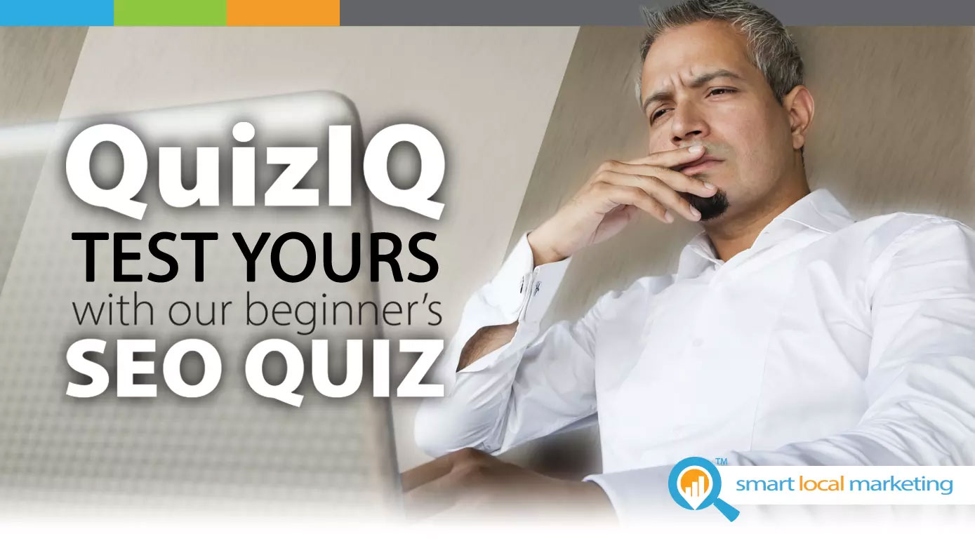 SEO Quiz - Test Your Search Engine Optimization Knowledge